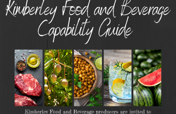FOOD AND BEVERAGE CAPABILITY GUIDE SET TO SHOWCASE KIMBERLEY PRODUCE